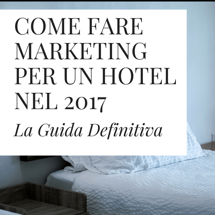 Come fare marketing per un hotel